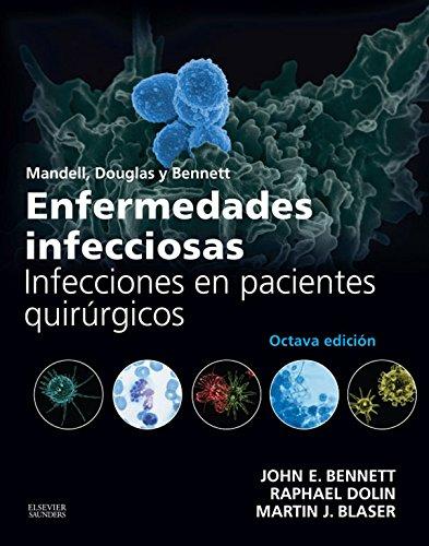 Descargar Libro Mandell, Douglas Y Bennett. Enfermedades Infecciosas. Infecciones En Pacientes Quirúrgicos John E. Bennett