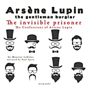 The Invisible Prisoner (The Confessions Of Arsène Lupin 9) | Maurice Leblanc