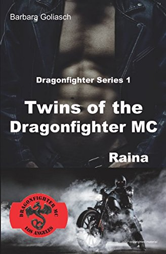 Twins of the Dragonfighter MC: Raina (Dragonfighter Series) (German Edition)