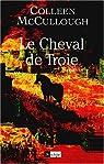 Le Cheval de Troie par McCullough