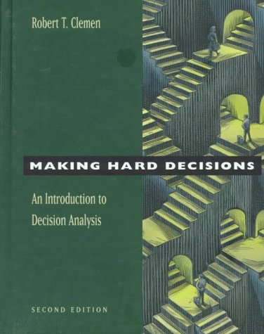 Making Hard Decisions: An Introduction to Decision Analysis (Business Statistics)