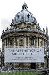 The Aesthetics of Architecture (New in Paperback) by Scruton, Roger Reprint Edition (2013)
