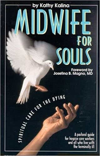 The Soul Midwives Handbook: The Holistic and Spiritual Care of the Dying