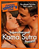 img - for The Complete Idiot's Guide to Supercharged Kama Sutra Illustrated (Complete Idio book / textbook / text book