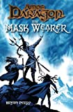 Amos Daragon Book One: The Mask Wearer by Bryan Perro (2009-06-01)