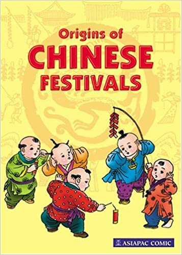 Origins Of Chinese Festivals (Asiapac Comic Series)