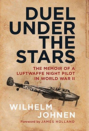Duel Under the Stars: The Memoir of a Luftwaffe Night Pilot in World War (110 Star)