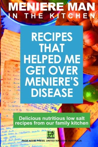 Meniere Man In The Kitchen: Recipes That Helped Me Get Over Meniere's (Get In The Kitchen compare prices)