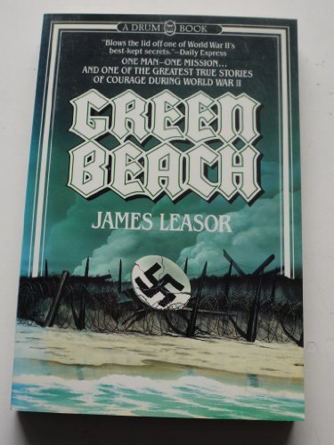 Green Beach: The True Story of One Man's Courageuos Mission that Changed the Course of WWII