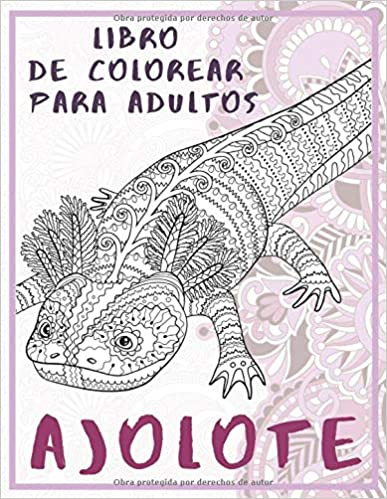 Ajolote - Libro de colorear para adultos