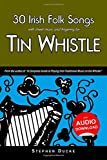 30 Irish Folk Songs With Sheet Music and Fingering for Tin Whistle: Volume 5 (Whistle for Kids)