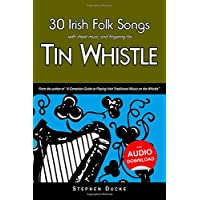 30 Irish Folk Songs With Sheet Music and Fingering for Tin Whistle: Volume 5