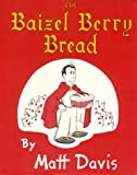 The Baizel Berry Bread, Matt Davis, 1890110140