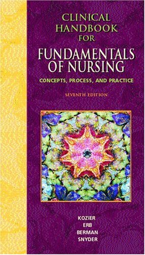 Clinical Handbook for Fundamentals of Nursing: Concepts, Procedure and Practice for Fundamentals of Nursing: Concepts, Process, and Practice