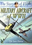 Military Aircraft of WWII (Story of Flight)