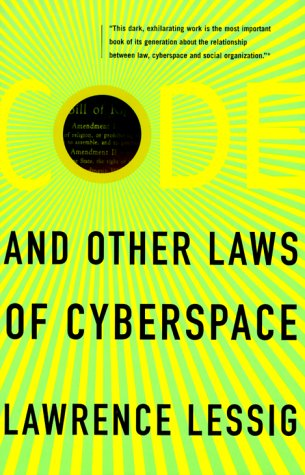 Code: And Other Laws Of Cyberspace by Basic Books