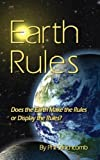 img - for Earth Rules: Does the Earth Make the Rules or Display the Rules? book / textbook / text book