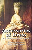 Accessories of Dress, Katherine Lester and Bess Viola Oerke, 0486433781