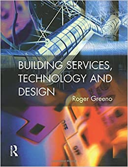 Building Services, Technology and Design (Chartered Institute of Building)
