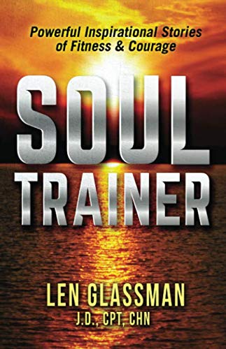 Soul Trainer: Powerful Inspirational Stories of Fitness & Courage