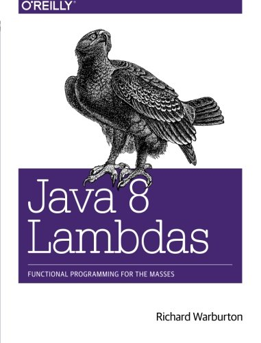 Java 8 Lambdas: Functional Programming For The