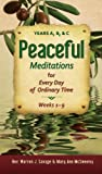 Peaceful Meditations for Every Day of Ordinary Time, Warren J. Savage and Mary Ann McSweeny, 0764821423