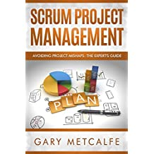 Scrum Project Management: Avoiding Project Mishaps: The Expert's Guide (English Edition)