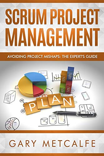 Pdf Technology Scrum Project Management: Avoiding Project Mishaps: The Expert's Guide