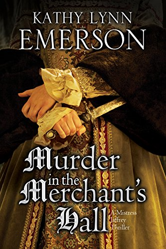 Murder in the Merchant's  Hall (The Mistress Jaffrey Mysteries Book 2)