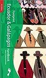 Ecuador and Galapagos Handbook, Robert Kunstaetter and Daisy Kunstaetter, 1903471524