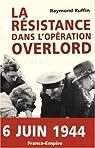La résistance dans l'opération Overlord par Ruffin