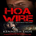 HOA Wire: Brent Marks Legal Thrillers Book 3   Kenneth Eade