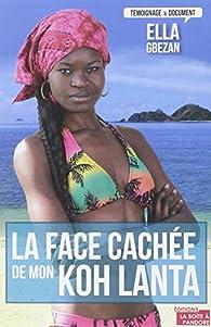 La face cachée de mon Koh Lanta - Une mine de trésors pour tous par Ella Gbezan