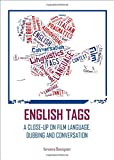 English Tags: A Close-up on Film Language, Dubbing and Conversation