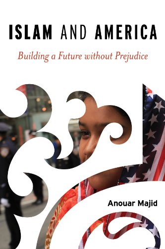 Islam And America Building A Future Without Prejudice By Majid Anouar