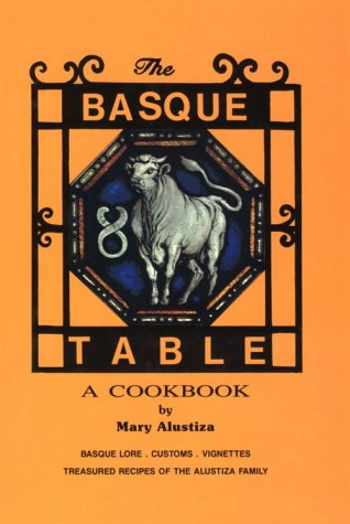 The Basque Table: A Cookbook by Mary Alustiza