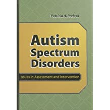 Autism Spectrum Disorders: Issues in Assessment and Intervention