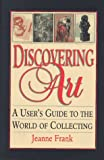 Discovering Art, Jeanne Frank and Basic Books Staff, 1560251212