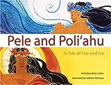 Pele and Poliahu, Collins Malia, 1933067136