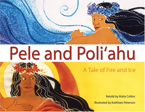Download Pele and Poliahu: A Tale of Fire and Ice pdf epub