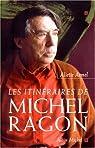Les itinéraires de Michel Ragon par Armel