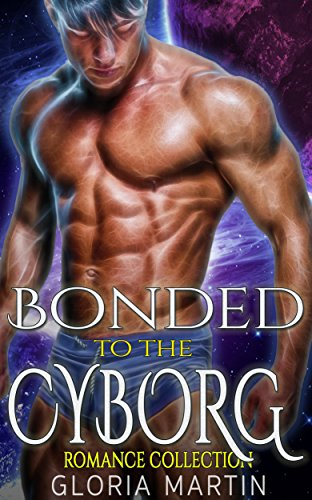 Bonded to the Cyborg: Romance Collection