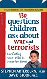 130 Questions Children Ask about War and Terrorists, Stephen Arterburn and David Stoop, 0842370633