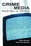 Crime and the Media, Roslyn Muraskin and Shelly Feuer Domash, 0131921339