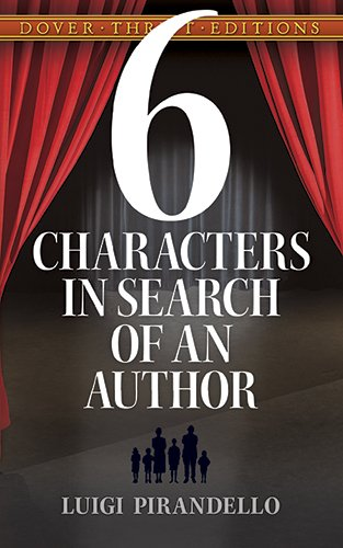 an examination of six characters in search of an author by luigi pirandello Luigi pirandello, madness, and the plays six characters in search of an author and henry iv in four pages this paper examines the effects of.
