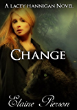 Change: A Lacey Hannigan Novel