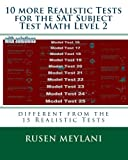10 more Realistic Tests for the SAT Subject Test Math Level 2: different from the 15 Realistic Tests