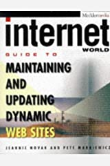 Internet World Guide to Maintaining and Updating Dynamic Web Sites Paperback