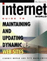 Internet World Guide to Maintaining and Updating Dynamic Web Sites