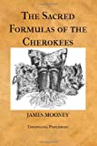 The Sacred Formulas of the Cherokees, James Mooney, 1475257783